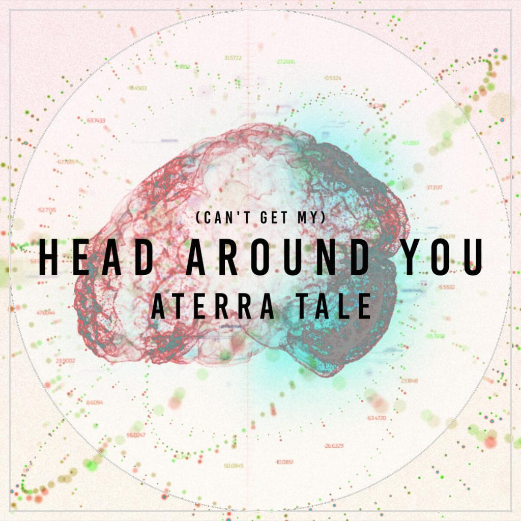 Aterra Tale - Can't Get My Head Around You